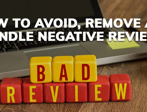 How to Avoid, Remove and Handle Negative Reviews