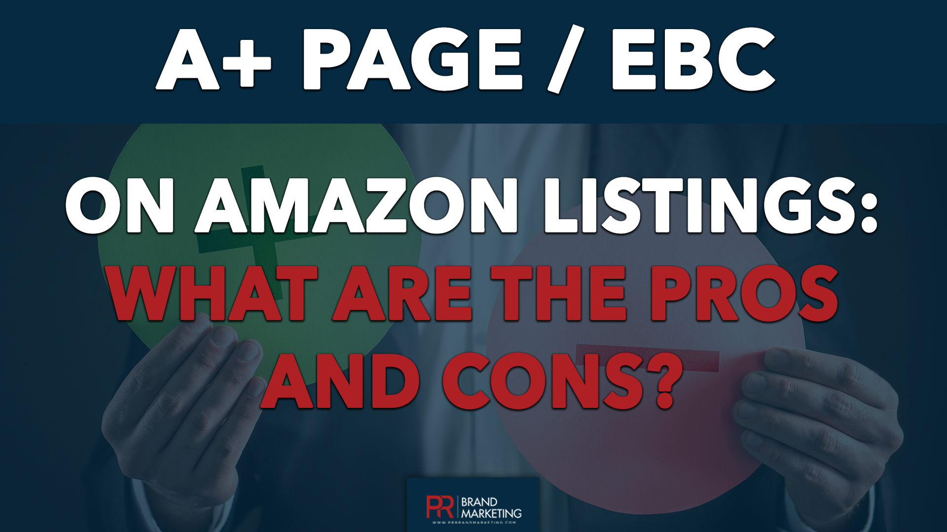 List of the Pros and Cons of Adding an A+ Page / EBC