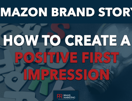 Amazon Brand Story: How to Create a Positive First Impression